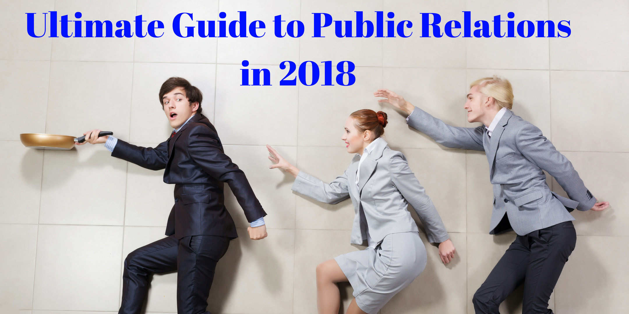 Ultimate Guide to Public Relations in 2018Add heading